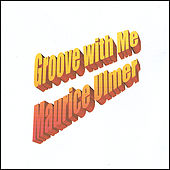 Play & Download Groove with Me by Maurice Ulmer | Napster