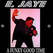 Play & Download A Funky Good Time by E. Jaye Brown | Napster