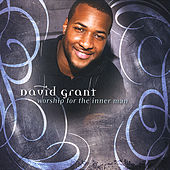 Worship For The Inner Man by David Grant