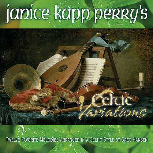 Janice Kapp Perry's Celtic Variations by Janice Kapp Perry