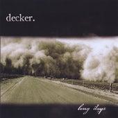 Long Days by Decker