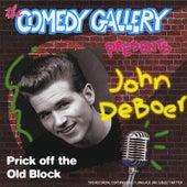 Prick Off The Old Block by John De Boer