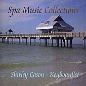 Spa Music Collection by Shirley Cason