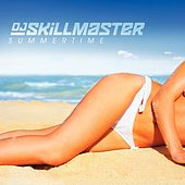 Play & Download Summertime by DJ Skillmaster | Napster