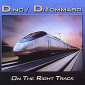 Play & Download On the Right Track by Dino | Napster