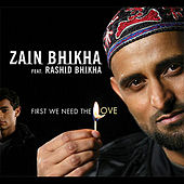 Play & Download First We Need the Love - Single by Zain Bhikha | Napster