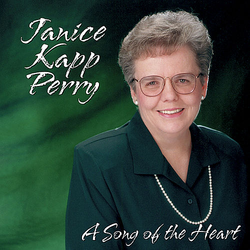 A Song of the Heart by Janice Kapp Perry