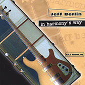 Play & Download In Harmony's Way (Euro-release) by Jeff Berlin | Napster