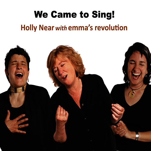 Play & Download We Came to Sing! by Holly Near | Napster