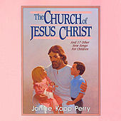 Play & Download The Church of Jesus Christ by Janice Kapp Perry | Napster