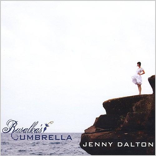 Rusalka's Umbrella by Jenny Dalton