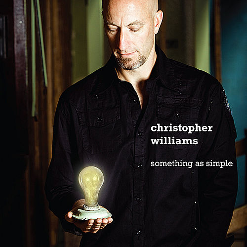 Play & Download Something As Simple by Christopher Williams | Napster