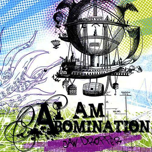 Jaw-Dropper by I Am Abomination