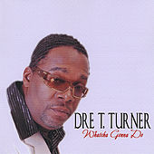 Play & Download Whatcha Gona Do by Dre T Turner | Napster