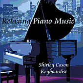 Relaxing Piano Music by Shirley Cason