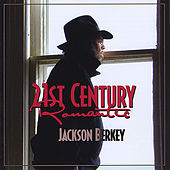 Play & Download 21st Century Romantic by Jackson Berkey | Napster