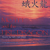 Play & Download Moth and the Fire Dragon by William Edge | Napster