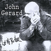 Play & Download Let Me Be Here by John Gerard | Napster