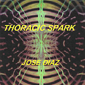Play & Download Thoracic Spark by Jose' Diaz | Napster