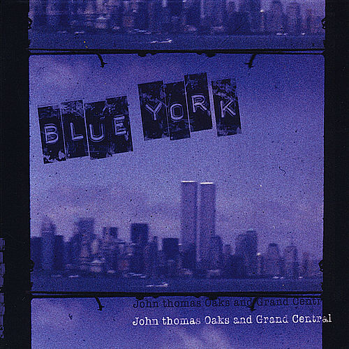 Play & Download Blue York by John thomas Oaks and Grand Central | Napster