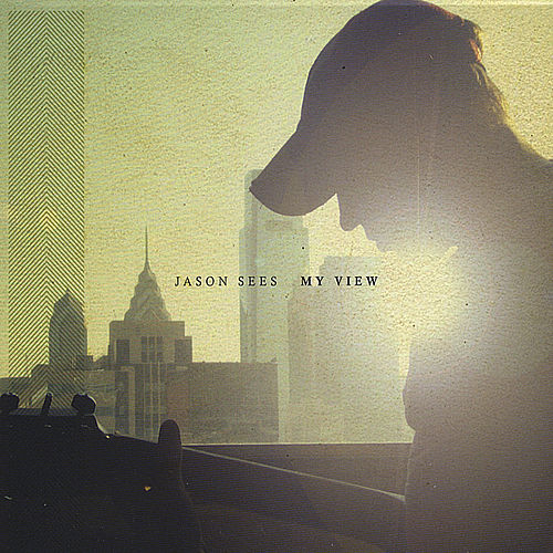 Play & Download My View by Jason Sees | Napster