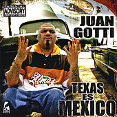 Texas is Mexico by Juan Gotti