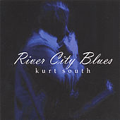 River City Blues by Kurt South