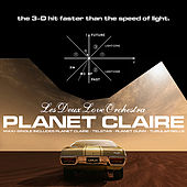 Play & Download Planet Claire 3D Maxi Single! by Les Deux Love Orchestra | Napster
