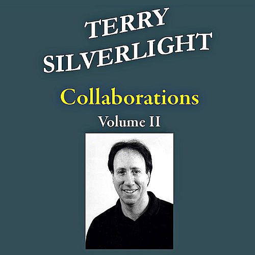 Collaborations, Vol. II by Terry Silverlight