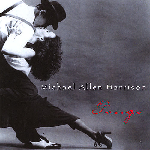Play & Download Tango by Michael Allen Harrison | Napster