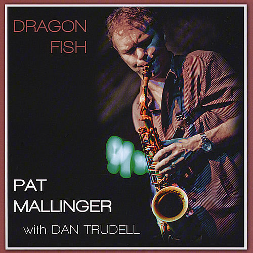 Play & Download Dragon Fish by Pat Mallinger | Napster