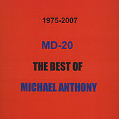 MD-20,the Best Of Michael Anthony by Michael Anthony