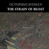 Play & Download The Strain of Bloat by Octopus | Napster