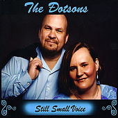 Still Small Voice by The Dotsons