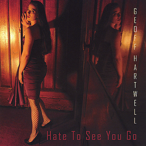 Play & Download Hate To See You Go by Geoff Hartwell | Napster