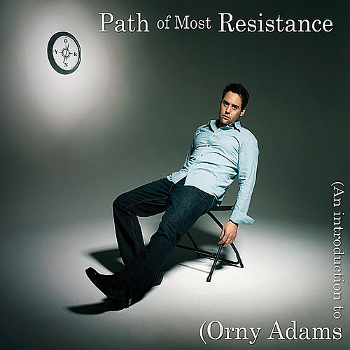 Play & Download Path Of Most Resistance by Orny Adams | Napster