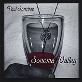 Sonoma Valley by Paul Sanchez