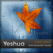 Play & Download Yeshua by Pablo Perez | Napster