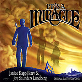 Play & Download It's A Miracle - Original Cast Recording by Joy Saunders Lundberg | Napster