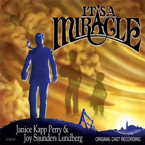 It's A Miracle - Original Cast Recording by Joy Saunders Lundberg