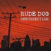 Resurrection - Rude Dog's Greatest Hits by Rude Dog