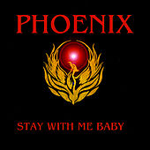 Play & Download Stay With Me Baby by Phoenix | Napster