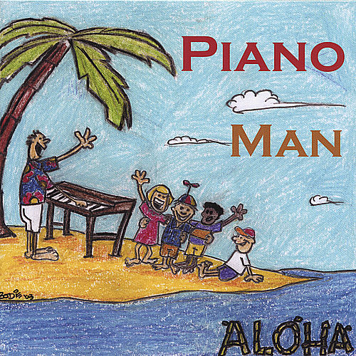 Aloha by Piano Man