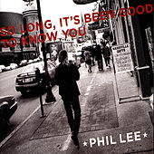 So Long, It's Been Good to Know You by Phil Lee