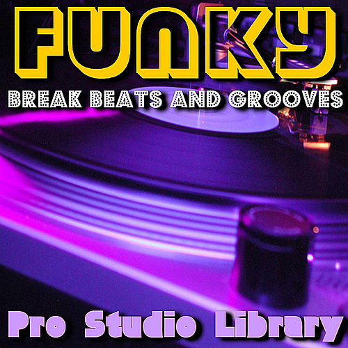 Play & Download Funky Break Beats and Grooves by Pro Studio Library | Napster