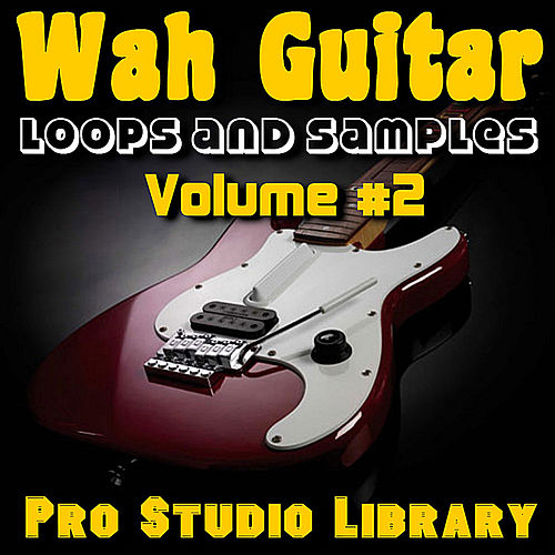 Play & Download Wah Guitar - Loops and Samples, Volume#2 by Pro Studio Library | Napster