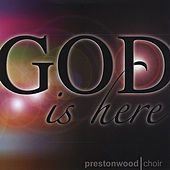 God Is Here by The Prestonwood Choir