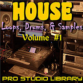 House Loops, Drums, & Samples, Vol. #1 by Pro Studio Library