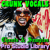 Play & Download Crunk Vocals, Chants, & Samples by Pro Studio Library | Napster