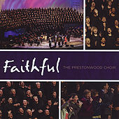 Faithful by The Prestonwood Choir
